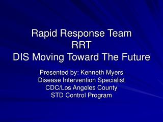 Rapid Response Team RRT DIS Moving Toward The Future