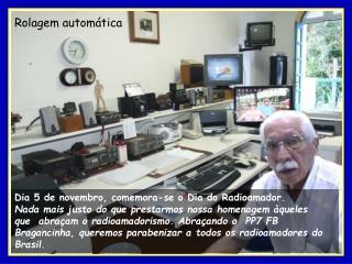 Dia 5 de novembro, comemora-se o Dia do Radioamador.