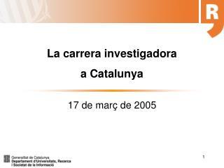 La carrera investigadora  a Catalunya