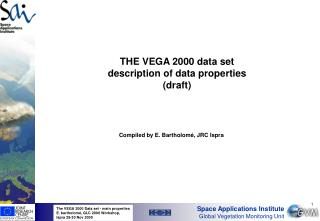THE VEGA 2000 data set  description of data properties (draft)