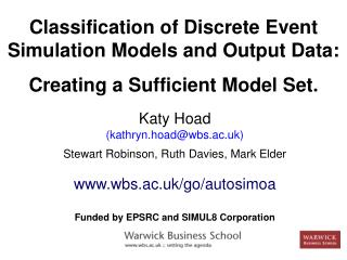 Classification of Discrete Event Simulation Models and Output Data:  Creating a Sufficient Model Set.