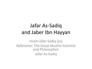 Jafar As-Sadiq  and Jaber Ibn Hayyan