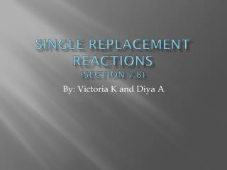 Single Replacement Reactions (Section 7.8)