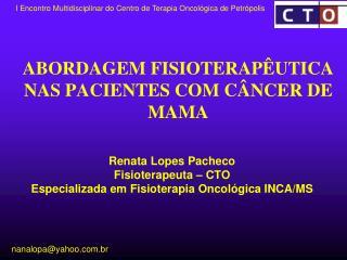 ABORDAGEM FISIOTERAPÊUTICA NAS PACIENTES COM CÂNCER DE MAMA