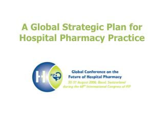 A Global Strategic Plan for Hospital Pharmacy Practice