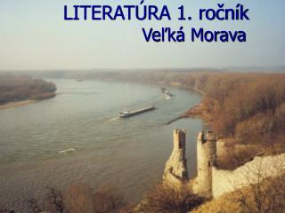 LITERATÚRA 1. ročník Veľká Morava