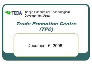 Trade Promotion Centre (TPC)