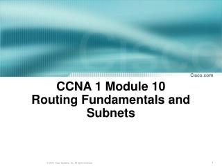 CCNA 1 Module 10  Routing Fundamentals and Subnets