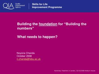 Building the  foundation  for �Building the numbers�  What needs to happen?