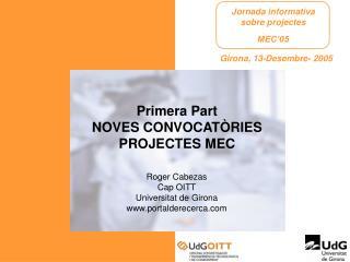 Primera Part NOVES CONVOCATÒRIES PROJECTES MEC