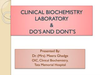 CLINICAL BIOCHEMISTRY LABORATORY &  DO�S AND DONT�S