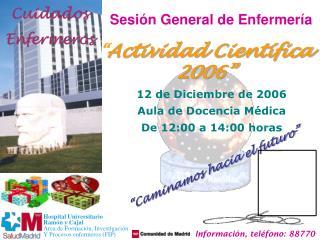 Hospital Universitario Ramón y Cajal Area de Formación, Investigación Y Procesos enfermeros (FIP)