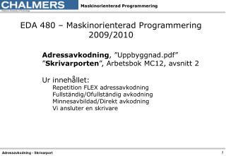 """EDA 480 – Maskinorienterad Programmering 2009/2010 Adressavkodning , """"Uppbyggnad.pdf"""""""