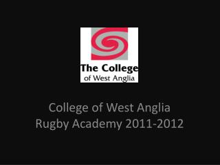 College of West Anglia Rugby Academy 2011-2012