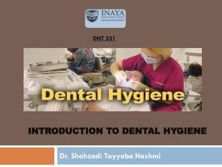 Introduction to dental hygiene