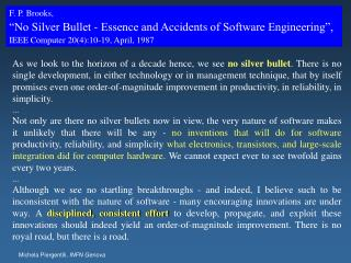 F. P. Brooks,  �No Silver Bullet - Essence and Accidents of Software Engineering�,