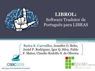 LIBROL: Software Tradutor de  Português para LIBRAS