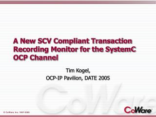 A New SCV Compliant Transaction Recording Monitor for the SystemC OCP Channel
