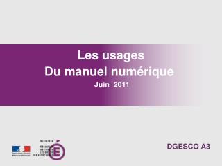 Les usages Du manuel numérique  Juin  2011