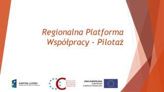 Regionalna Platforma Współpracy - Pilotaż
