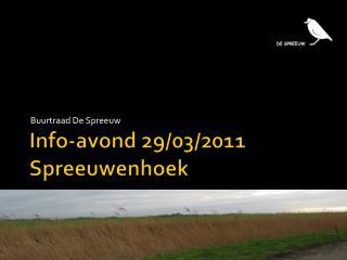 Info- avond  29/03/2011 Spreeuwenhoek