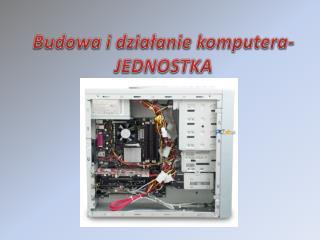 Budowa i działanie komputera-JEDNOSTKA