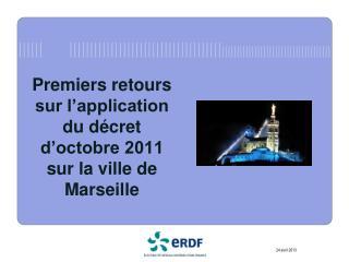 Premiers retours sur l'application du décret d'octobre 2011 sur la ville de Marseille
