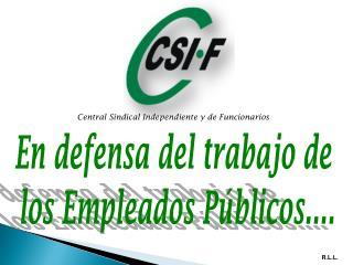 En defensa del trabajo de  los Empleados Públicos....