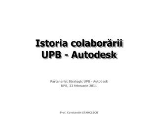 Istoria colaborării UPB - Autodesk