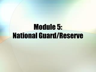 Module 5: National Guard