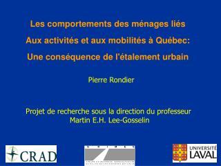 Projet de recherche sous la direction du professeur  Martin E.H. Lee-Gosselin