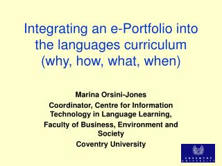 Integrating an e-Portfolio into the languages curriculum (why, how, what, when)