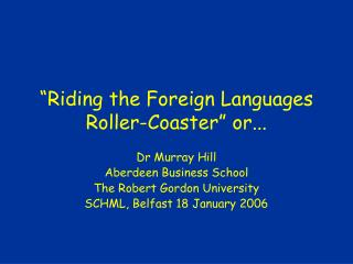 """Riding the Foreign Languages Roller-Coaster"" or..."