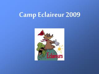 Camp Eclaireur 2009