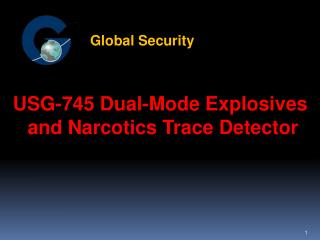 USG-745 Dual-Mode Explosives  and Narcotics Trace Detector