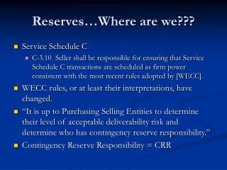 Reserves Where are we