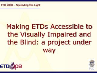 ETD 2008 – Spreading the Light
