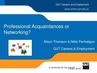 Professional Acquaintances or Networking?