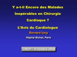 Y a-t-il Encore des Malades Inopérables en Chirurgie Cardiaque ? L'Avis du Cardiologue