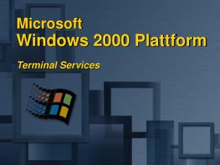 Microsoft  Windows 2000 Plattform Terminal Services