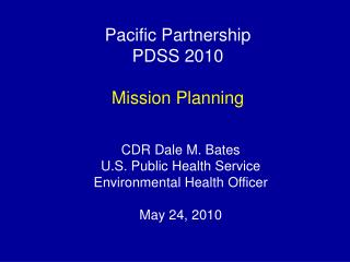 Pacific Partnership PDSS 2010 Mission Planning