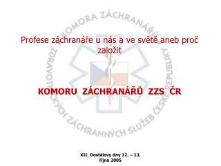 Profese záchranáře u nás a ve světě aneb proč založit  KOMORU  ZÁCHRANÁŘŮ  ZZS  ČR