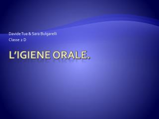 L�igiene orale.