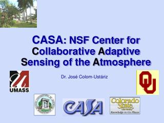 CASA : NSF Center for  C ollaborative  A daptive  S ensing of the  A tmosphere