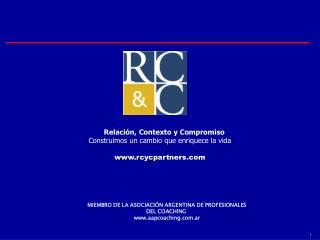 Relación, Contexto y Compromiso Construimos un cambio que enriquece la vida rcycpartners