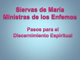 Siervas de María  Ministras de los  Enfemos