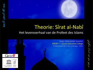 Theorie:  Sîrat al-Nabî Het levensverhaal van de Profeet des  Islams