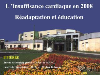 L'insuffisance cardiaque en 2008 Réadaptation et éducation