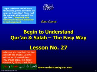 Short Course  Begin to Understand  Qur'an & Salah – The Easy Way Lesson No. 27