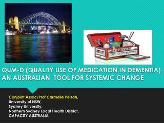 QUM-D (QUALITY USE OF MEDICATION IN DEMENTIA)  AN AUSTRALIAN  TOOL FOR SYSTEMIC CHANGE
